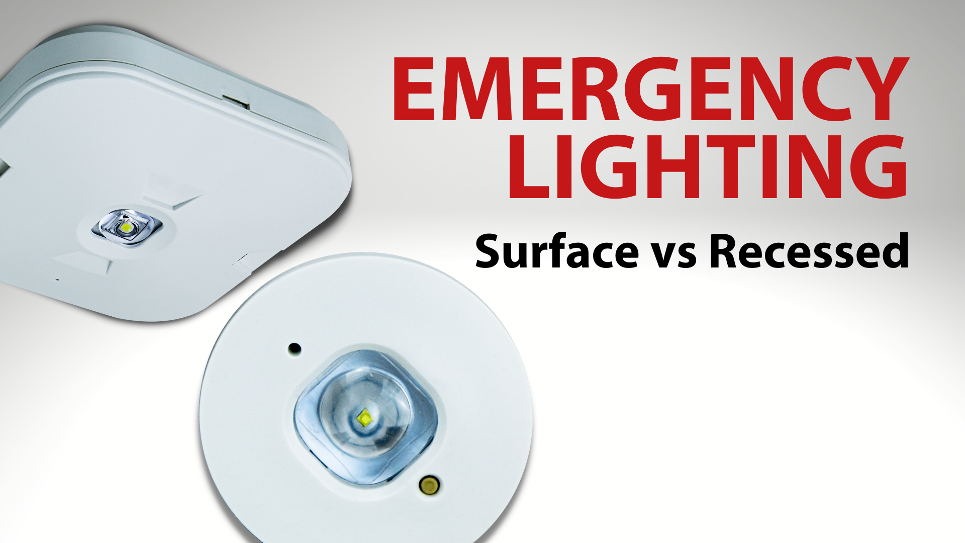 Emergency lighting: surface vs recessed